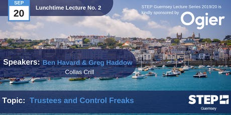"STEP Lunchtime Lecture No.02 - ""Trustees and Control Freaks"", Collas Crill. tickets"