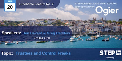 "STEP Lunchtime Lecture No.02 - ""Trustees and Control Freaks"", Collas Crill."