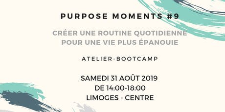 L'art de créer une routine quotidienne [PURPOSE MOMENTS #9] tickets