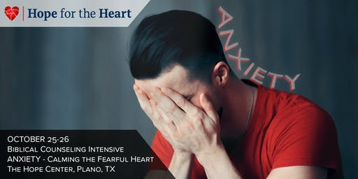 Anxiety - Calming the Fearful Heart