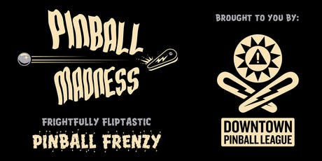 Pinball Madness - Frightfully Fliptastic Pinball Frenzy tickets