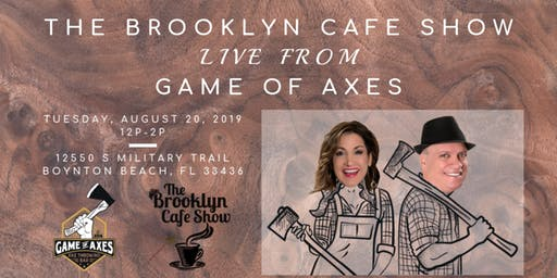 The Brooklyn Cafe Show LIVE from Game of Axes!
