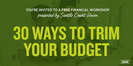 30 Ways to Trim Your Budget - Southcenter Branch tickets