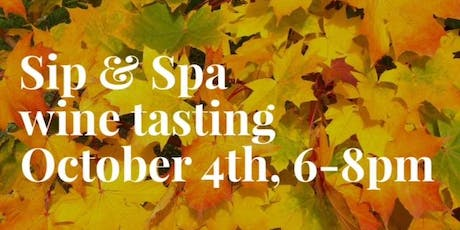 Sip & Spa Wine Tasting tickets