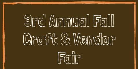 3rd Annual Fall Craft & Vendor Show