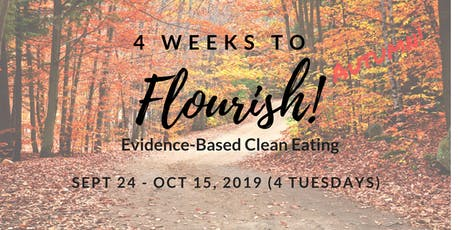 4 Weeks to Flourish - Evidence-Based Clean Eating Program tickets