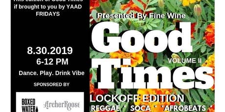 Fine Wine Presents Good Times Vol II: LOCKOFF EDITION tickets