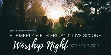 Formerly Fifth Friday & Live Six One: Worship Night tickets
