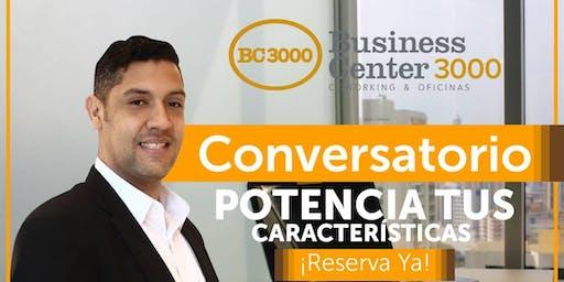 Conversatorio: Potencia tus Características