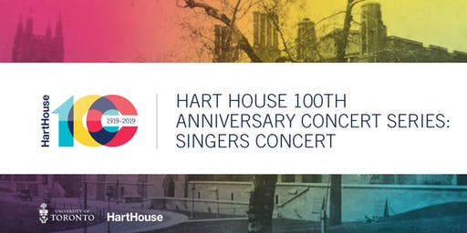 SOLD OUT Hart House 100th Anniversary Concert Series: Singers' Concert
