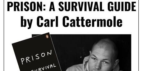 Author talk: Prison - A Survival Guide by Carl Cattermole tickets