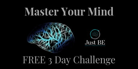 Master Your Mind - FREE 3 Day Online Challenge tickets