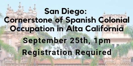 SD: Cornerstone of Spanish Colonial Occupation in Alta California tickets