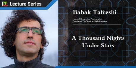 Babak Tafreshi's Lecture: A Thousand Nights Under Stars tickets