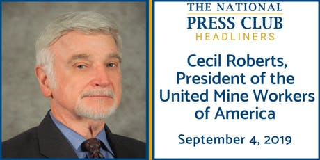 NPC Headliners Newsmaker: United Mine Workers of America President Cecil Roberts  tickets