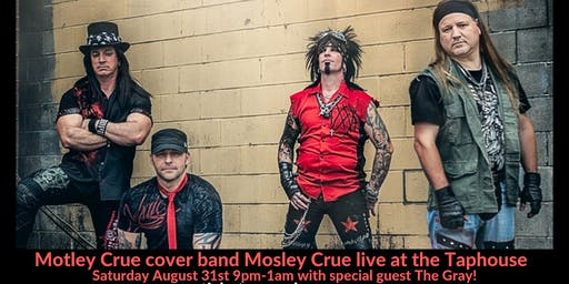 Mostley Crue at The Taphouse with Special Guest The Gray!