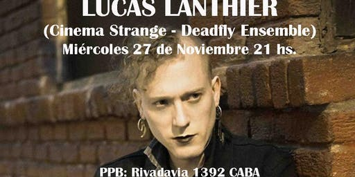 Lucas Lanthier (Cinema Strange) en Argentina