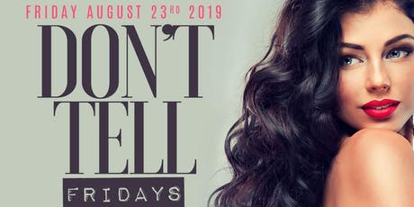 Don't Tell Fridays at Hedge Club Southhampton August 23rd 2019 tickets