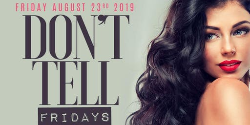 Don't Tell Fridays at Hedge Club Southhampton August 23rd 2019