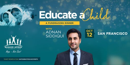 Educate A Child - An SAF Fundraising Dinner with Adnan Siddiqui