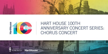 Hart House 100th Anniversary Concert Series: Chorus Concert tickets