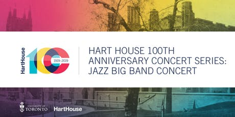 Hart House 100th Anniversary Concert Series: Jazz Ensemble & Combo Concert billets