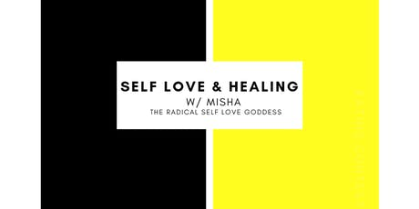 Self Love & Healing w/ Misha tickets