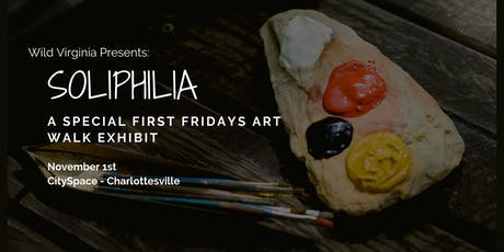 Wild Virginia Art Walk: Soliphilia tickets