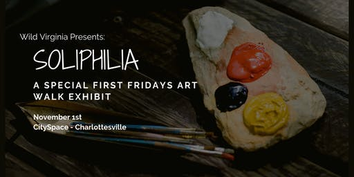 Wild Virginia Art Walk: Soliphilia