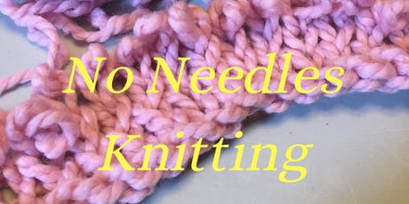 Cancelled - No Needles Knitting tickets