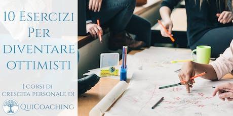 10 esercizi pratici per diventare ottimisti - Milano biglietti