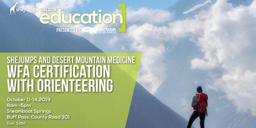CO SheJumps and Desert Mountain Medicine WFA & Orienteering Course