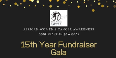 The African Women's Cancer Awareness Association (AWCAA)15th Year Fundraising Gala tickets
