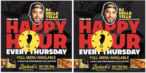 Bahadi's Happy Hour w/ DJ Hella Yella