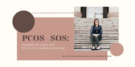 PCOS - SOS: Learning to Thrive with Polycystic Ovarian Syndrome tickets