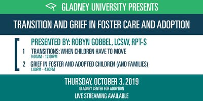 Transitions & Grief in Foster and Adopted Children (and Families)