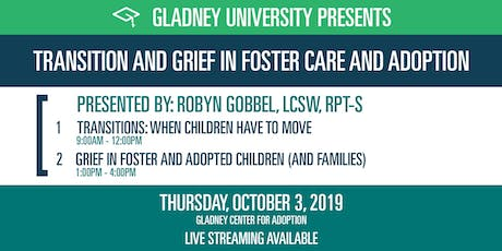 Transitions & Grief in Foster and Adopted Children (and Families) tickets