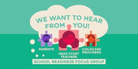 Parent, Childcare & Head Start Teacher Focus Group on School Readiness tickets