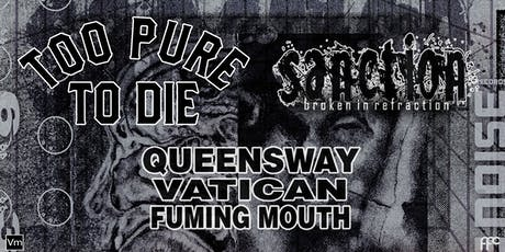 Too Pure To Die & Sanction tickets