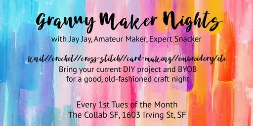 BYOB Granny-Style Maker Night - Bring your DIY craft project