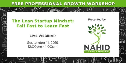 Free Workshop: The Lean Start Up Mindset: Fail Fast to Learn Fast