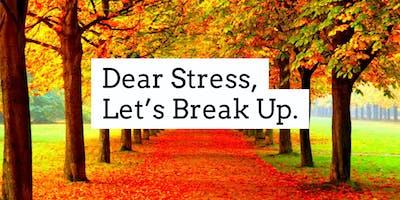 Dear Stress, Let\