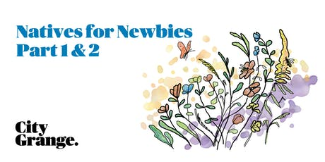 Natives for Newbies - A Two Part Class tickets