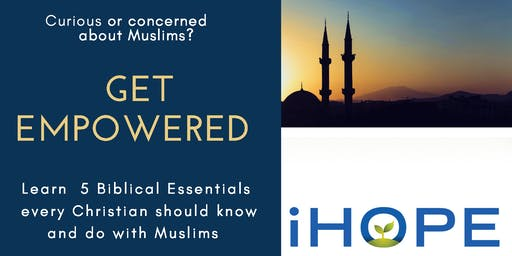 Muslims: 5 Biblical Essentials to Know and Do