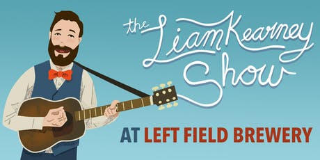 The Liam Kearney Show Album Launch At Left Field Brewery tickets