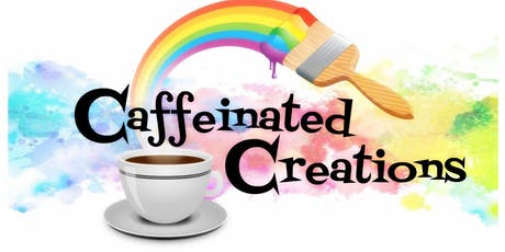 Caffeinated Creations tickets