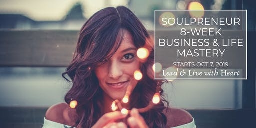Soulpreneur 8-Week Business & Life Mastery - Starting October 7, 2019