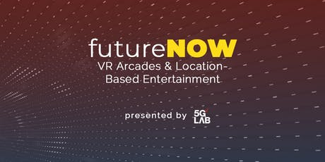 futureNOW: VR Arcades & Location Based Entertainment tickets