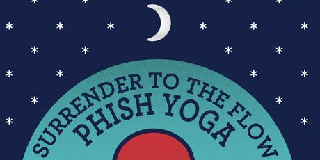 Surrender to the Flow: Phish Yoga tickets