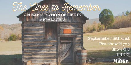 The Ones to Remember: an exploration of life in Appalachia tickets